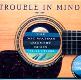 DOC WATSON 'Trouble In Mind'