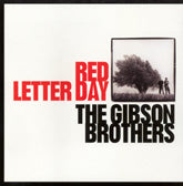 GIBSON BROTHERS 'Red Letter Day'