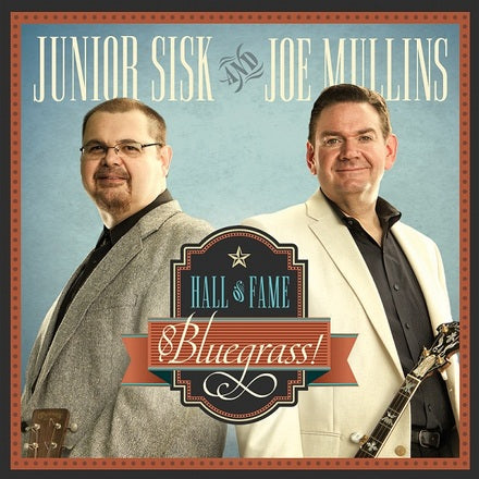 JUNIOR SISK AND JOE MULLINS 'Hall of Fame Bluegrass!'