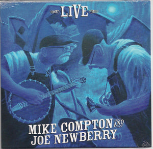 MIKE COMPTON & JOE NEWBERRY 'LIVE'