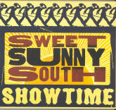 SWEET SUNNY SOUTH 'Showtime'