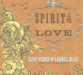 CLIFF PERRY AND LAUREL BLISS 'Spirit Of Love'