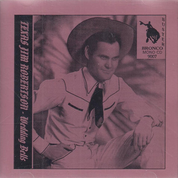 TEXAS JIM ROBERTSON 'Wedding Bells' CD-9007