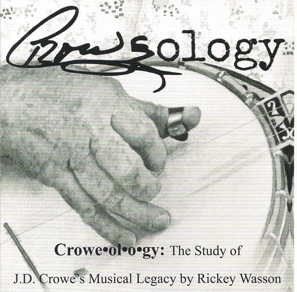 RICKEY WASSON 'Croweology - The Study of J.D. Crowe's Musical Legacy'