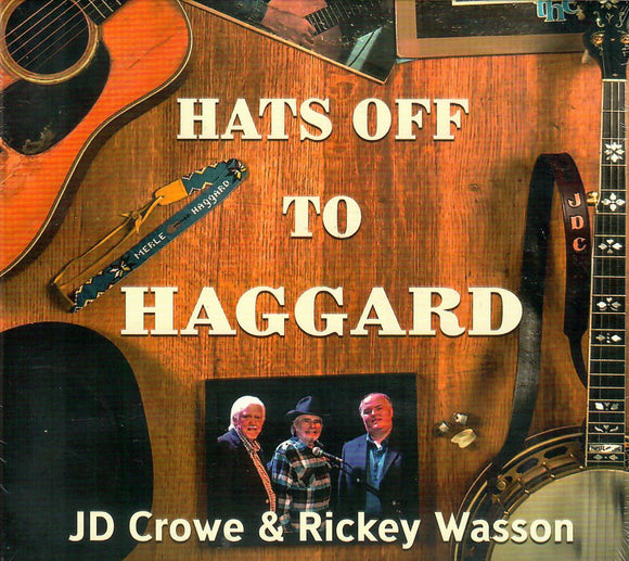 J D CROWE & RICKEY WASSON 'Hats Off To Haggard'   TGE-90444-CD