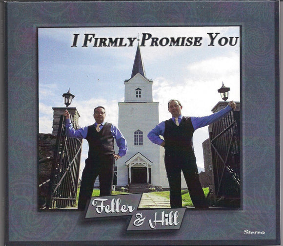 FELLER & HILL 'I Firmly Promise You'
