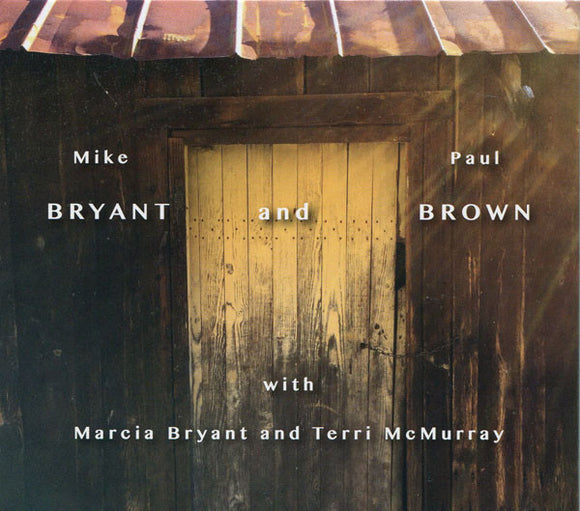 MIKE BRYANT AND PAUL BROWN with Marcia Bryant and Terri McMurray TIKI-012-CD