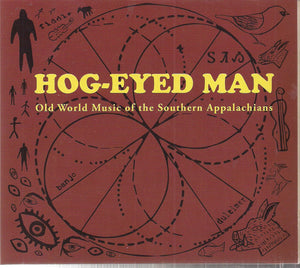 HOG-EYED MAN 'Old World Music of the Southern Appalachians' TIKI-013-CD