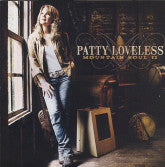 PATTY LOVELESS 'Mountain Soul II'