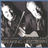 LIZZY LONG & LITTLE ROY LEWIS 'Breaking Like Dawn'