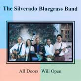 SILVERADO BLUEGRASS BAND 'All Doors Will Open'