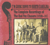 RED FOX CHASERS 'I'm Going Down To North Carolina-Complete Recordings 1928-31'