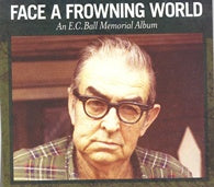 VARIOUS 'Face A Frowning World: An E. C. Ball Memorial Album'