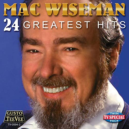 MAC WISEMAN '24 Greatest Hits'   TV-0594-CD