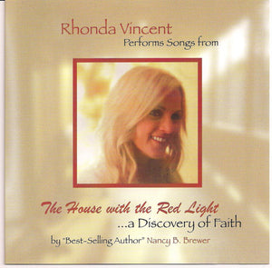 RHONDA VINCENT 'The House with the Red Light. . .a Discovery of Faith' UM-008-CD