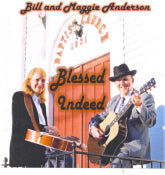 BILL AND MAGGIE ANDERSON 'Blessed Indeed'