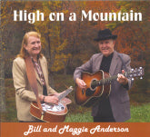 BILL AND MAGGIE ANDERSON 'High On A Mountain'
