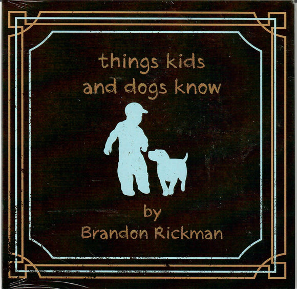 BRANDON RICKMAN 'Things Kids and Dogs Know'   VHR-18001-CD