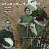RHYS JONES, JEFF MILLER, JIM NELSON 'All I've Got's Done Gone'