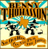 BENNY THOMASSON 'Say Old Man Can You Play The Fiddle' VOY-345-CD