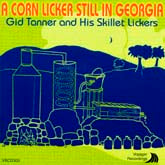 GID TANNER & THE SKILLET LICKERS 'Corn Licker Still In Georgia' VOY-303-CD