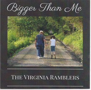 VIRGINIA RAMBLERS 'Bigger Than Me'
