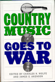 'Country Music Goes To War' by Charles Wolfe & James E. Akenson     COUNTRY WAR-BOOK