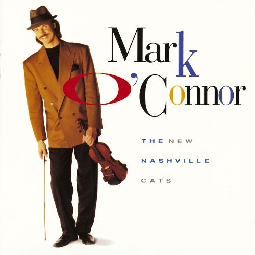 MARK O'CONNOR 'The New Nashville Cats'