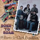 WILLIAMS & CLARK EXPEDITION 'Born To Roam'