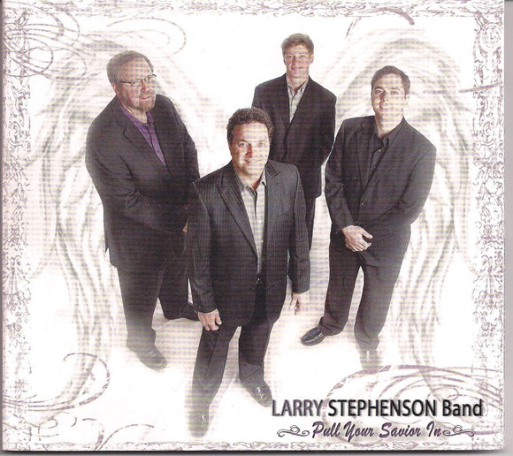 LARRY STEPHENSON BAND 'Pull Your Savior In'