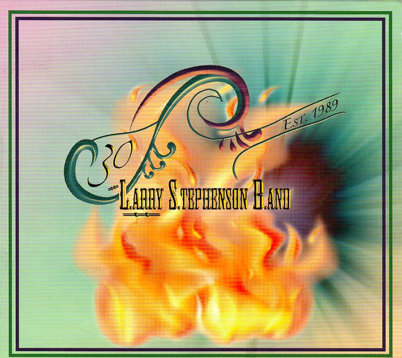 LARRY STEPHENSON BAND '30'   WDM-7428-CD