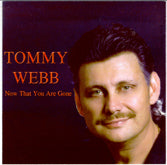TOMMY WEBB 'Now That You Are Gone'