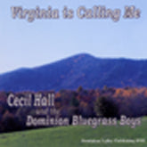 CECIL HALL AND THE DOMINION BLUEGRASS BOYS 'Virginia Is Calling Me'