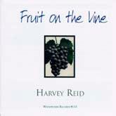 HARVEY REID 'Fruit On The Vine'