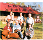 DOMINION BLUEGRASS BOYS 'No Place Like Home'