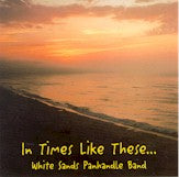 WHITE SANDS PANHANDLE BAND 'In Times Like These'