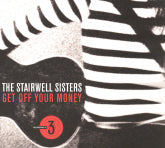 STAIRWELL SISTERS 'Get Off Your Money'
