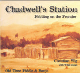 CHADWELL'S STATION 'Fiddling On The Frontier'