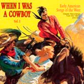 VARIOUS ARTISTS 'When I Was a Cowboy, Vol. 1'