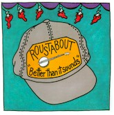 ROUSTABOUT 'Better Than It Sounds'