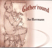 JOE HERRMANN 'Gather' Round'