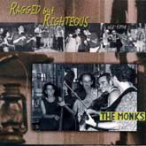 THE MONKS 'Ragged But Righteous'