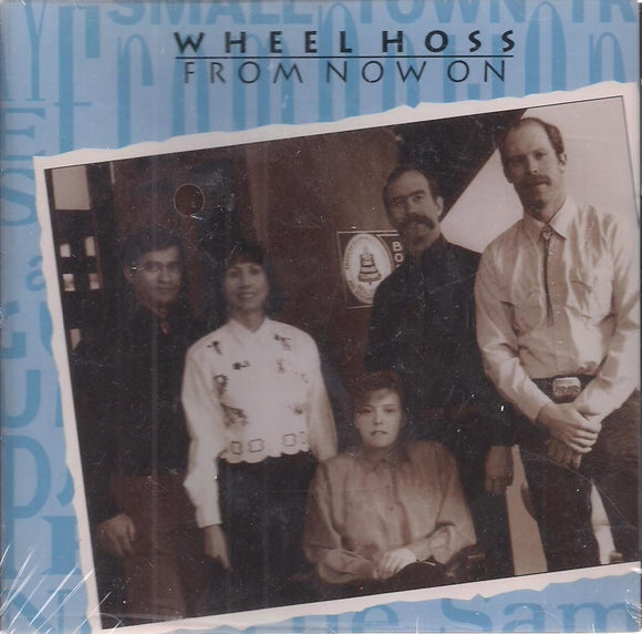 WHEEL HOSS From Now On' WH-CD001