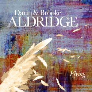 DARIN & BROOKE ALDRIDGE 'Flying' OR-1482-CD