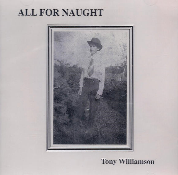 TONY WILLIAMSON 'All For Naught' MCP-0001