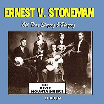 ERNEST V. STONEMAN & THE DIXIE MOUNTAINEERS 'Old Time Singing and Playing' BACM-584-CD