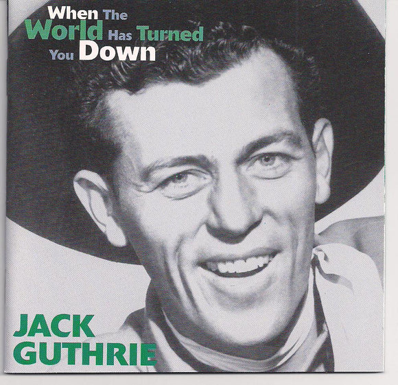 JACK GUTHRIE 'When the World Has Turned You Down'