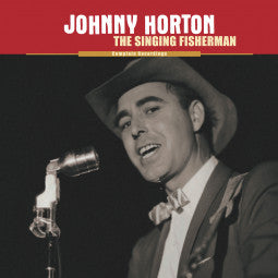JOHNNY HORTON 'The Singing Fisherman'   BCD-16222-9CD