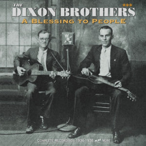 DIXON BROTHERS  'A Blessing to People' BCD 16817-4CD/Box