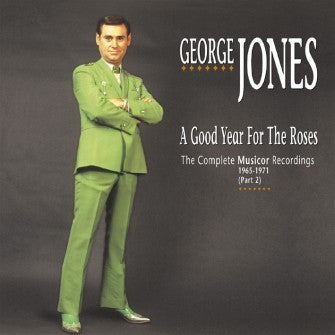 GEORGE JONES 'A Good Year for the Roses' 1965-1971